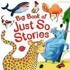 Big Book of Just So Stories by Rudyard Kipling (Paperback, 2016)