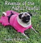Revenge of the Awful Pawful - Pug Life - Book One by Audrey K Martin (Hardback, 2016)