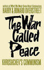 The War Called Peace: Khrushchev's Communism by Bonaro Overstreet, Harry Overstreet (Paperback / softback, 1961)