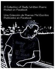 A Collection of Badly Written Poems Posted on Facebook : Una Colección de...