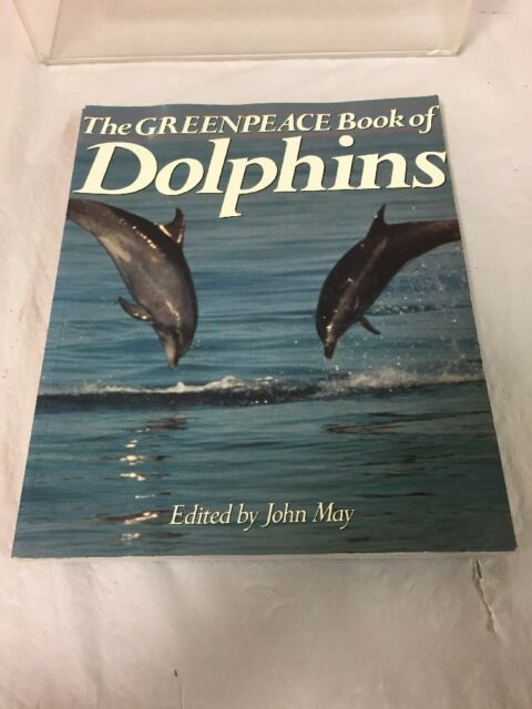 The Greenpeace Book of Dolphins (1991, Paperback) Coffee Table Book
