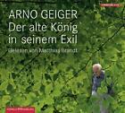 Geiger, A: Der alte König in seinem Exil/4 CDs von Arno Geiger (2011)