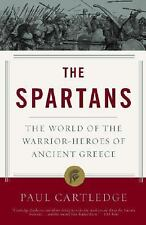 The Spartans : The World of Warrior-Heroes of Ancient Greece by Paul Cartledge (2004, Paperback)