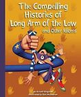 The Compelling Histories of Long Arm of the Law and Other Idioms by Arnold Ringstad (Hardback, 2012)