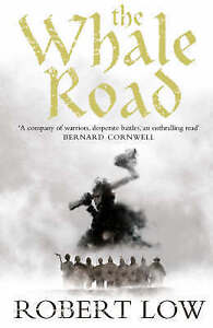The-Oathsworn-Series-The-Whale-Road-by-Robert-Low-Paperback-Amazing-Value