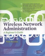 Wireless Network Administration : A Beginner's Guide by Wale Soyinka (2010, Paperback)