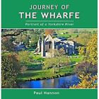 Journey of The Wharfe by Hannon Paul 1907626131 Hillside Publications 2014
