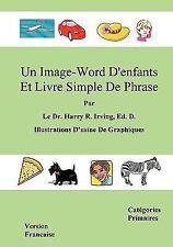 Un Image-Word D'Enfants et Livre Simple de Phrase : Version Francaise...