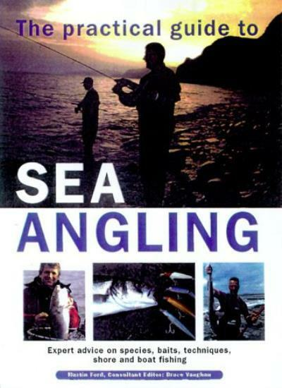 The Practical Guide to Sea Angling By Martin Ford, Bruce Vaughan