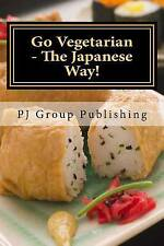 Go Vegetarian - The Japanese Way! by Pj Group Publishing (Paperback / softback,…