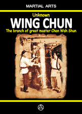 Unknown Wing Chun - The branch of great master Chan Wah Shun (book)