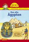 Das alte Ägypten / Pixi Wissen Bd.73 von Monika Wittmann (2012, Taschenbuch)