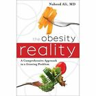 The Obesity Reality: A Comprehensive Approach to a Growing Problem by Naheed S. Ali (Paperback, 2015)