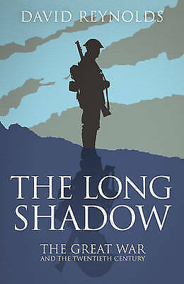 1 of 1 - The Long Shadow: The Great War and the Twentieth Century-ExLibrary