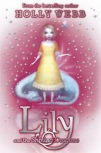 Lily-and-the-Shining-Dragons-Book-2-Webb-Holly-Very-Good-Book