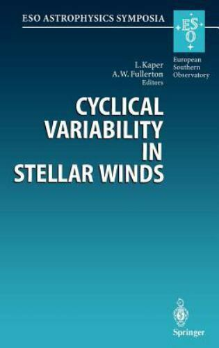 Cyclical Variability in Stellar Winds: Proceedings of the Eso Workshop Held a...