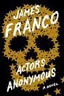 Actors Anonymous: A Novel by James Franco (Paperback, 2013)