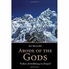 Abode of the Gods: Tales of Trekking in Nepal by Kev Reynolds (Hardback, 2000)