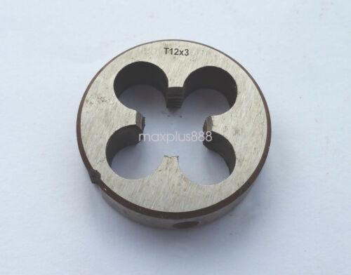 1pcs  HSS Trapezoidal Metric Right Hand Die TR12 x 3mm Pitch T12 x 3 mm