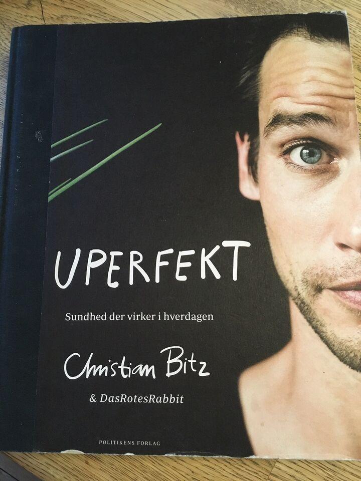 Uperfekt - sundhed der virker i hverdagen, Christian Bitz,