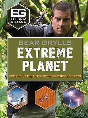1 of 1 - Bear Grylls Extreme Planet (Bear Grylls Books), Bear Grylls, New Book