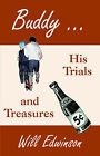 Buddy . . . His Trials and Treasures by Will Edwinson (Paperback / softback, 2005)