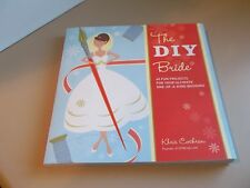 The DIY Bride 40 Fun Projects One-Of-A-Kind Wedding (2007) Khris Cochran