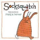 Socksquatch by Frank W Dormer (Hardback, 2010)