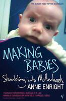 Making Babies: Stumbling into Motherhood, Anne Enright