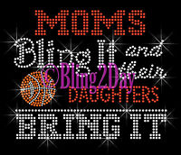 Basketball - Moms Bling It- Daughters Bring It - Rhinestone Iron On Transfer Mom