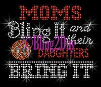Basketball - Moms Bling It- Daughters Bring It - Rhinestone Iron On Transfer Mom