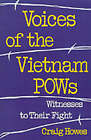 Voices of the Vietnam POWs: Witnesses to Their Fight by Craig Howes (Paperback, 1993)