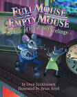 Full Mouse, Empty Mouse: A Tale of Food and Feelings by Dina Zeckhausen (Paperback, 2007)