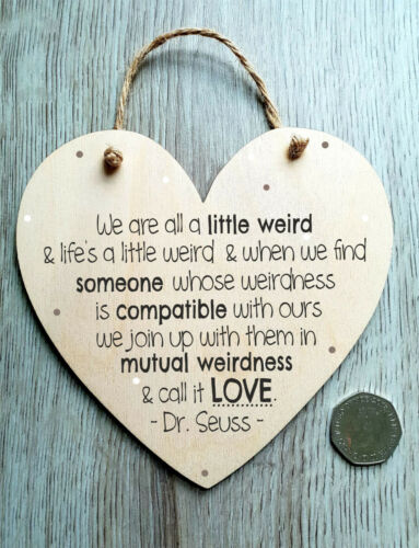 Dr Seuss Weird Love Quote Friendship Heart Loved Quote Plaque Wooden Handmade