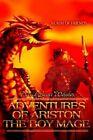 Adventures of ARISTON The Boy Mage 9780595344444 by David Scott Webster
