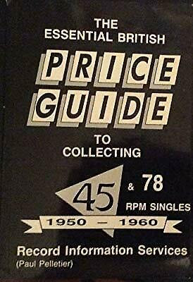 Essential British Price Guide to Collecting 45 and 78 R.P.M.Singles, 1950-60, ,