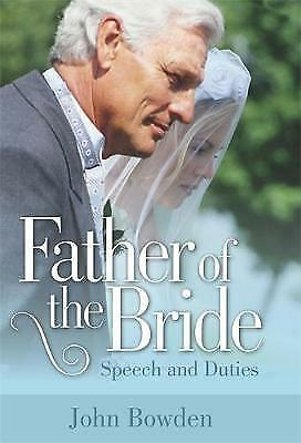 1 of 1 - Father of the Bride: Speech and Duties by John Bowden (Paperback, 2010)