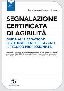 Segnalazione certificata agibilità. Guida alla redazione ... - Rosano Santo, ...