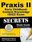 Praxis II Early Childhood: Content Knowledge (0022) Exam Secrets: Praxis II Test Review for the Praxis II: Subject Assessments by Mometrix Media LLC (Paperback / softback, 2015)