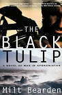 The Black Tulip: A Novel of War in Afghanistan by Milt Bearden, James Risen (Paperback / softback, 2002)