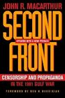 Second Front: Censorship and Propaganda in the 1991 Gulf War by John R. MacArthur (Paperback, 2004)
