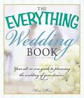 The Everything Wedding Book: Your All-in-One Guide to Planning the Wedding of Your Dreams by Katie Martin (Paperback, 2013)