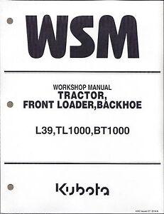 kubota l39 tl1000 bt1000 tractor loader backhoe workshop service rh ebay com kubota l39 operators manual kubota l39 workshop manual