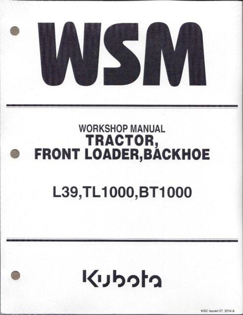 kubota l39 tl1000 bt1000 tractor loader backhoe workshop service rh ebay com kubota l39 owners manual kubota l39 service manual pdf