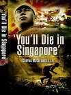 You'll Die in Singapore by Charles McCormack (Paperback, 2008)
