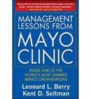 Management Lessons from Mayo Clinic: Inside One of the World's Most Admired Service Organizations by Leonard L. Berry, Kent D. Seltman (Hardback, 2008)