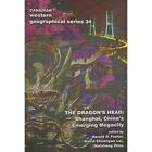 The Dragon's Head: Shanghai, China's Emerging Megacity by Harold Foster, David Cheunyan Lai, Naisheng Zhou (Paperback, 1998)