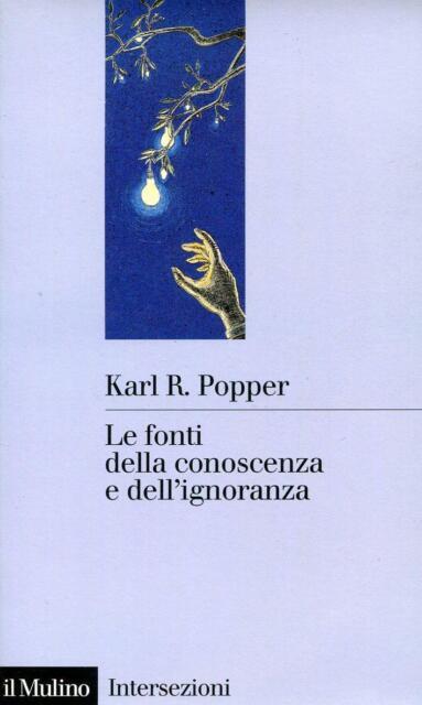 POPPER, Karl. Le fonti della conoscenza e dell'ignoranza