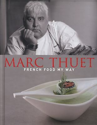 French Food My Way by Thuet, Marc