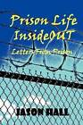 Prison Life Insideout by Jason Hall (Paperback / softback, 2011)
